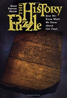 The History Puzzle: How We Know What We Know about the Past 9780761328773
