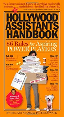 The Hollywood Assistants Handbook: 86 Rules for Aspiring Power Players 9780761147466