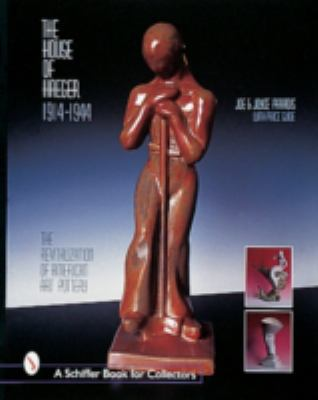 The House of Haeger 1914-1944: The Revitalization of American Art Pottery 9780764307096
