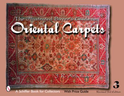 The Illustrated Buyer's Guide to Oriental Carpets 9780764326059