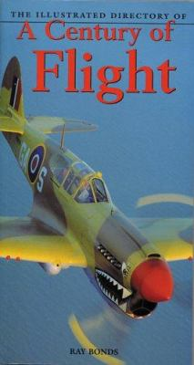 The Illustrated Directory of a Century of Flight 9780760315552