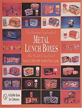 The Illustrated Encyclopedia of Metal Lunch Boxes 9780764308949