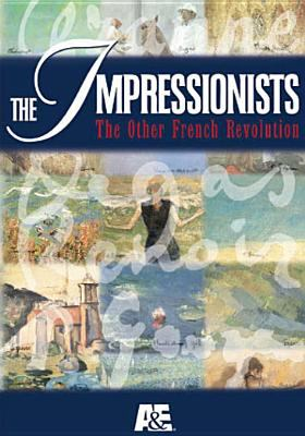 The Impressionists: The Other French Revolution 9780767037983