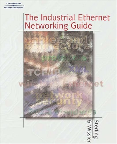 The Industrial Ethernet Networking Guide 9780766842106
