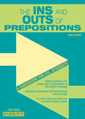 The Ins and Outs of Prepositions: A Guidebook for ESL Students 9780764147289