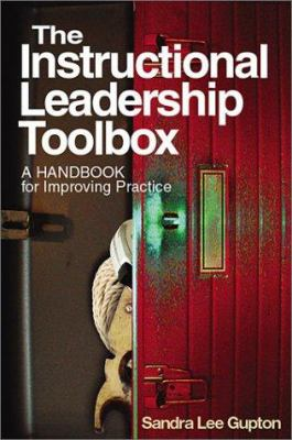 The Instructional Leadership Toolbox: A Handbook for Improving Practice 9780761978251