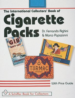 The International Collectors' Guide to Cigarette Packs: With Values 9780764304484