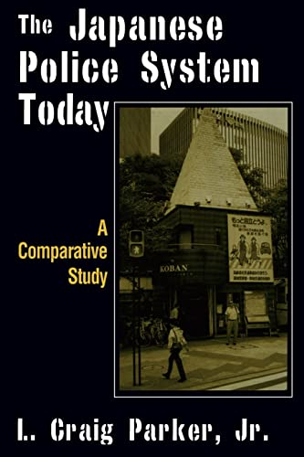 The Japanese Police System Today: A Comparative Study 9780765607621