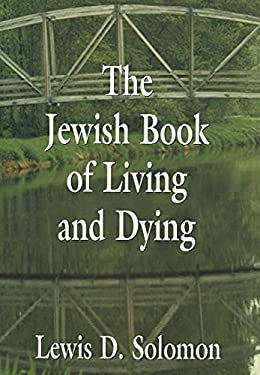 The Jewish Book of Living and Dying 9780765761019