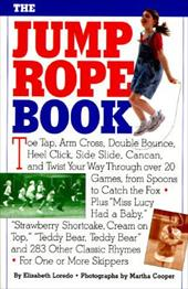 The Jump Rope Book & the Jump Rope [With Cotton Jump Rope W/Wooden Handes; 7' Long]