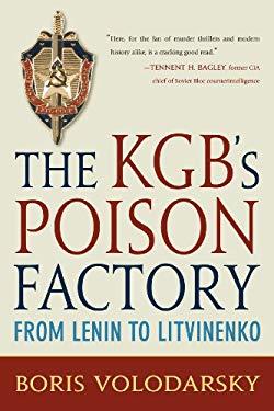 The KGB's Poison Factory: From Lenin to Litvinenko 9780760337530