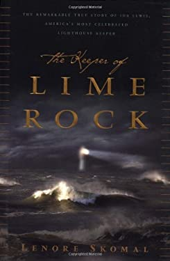 The Keeper of Lime Rock: The Remarkable True Story of Ida Lewis, America's First Official Female Lighthouse Keeper and the First Woman to Win a 9780762413096