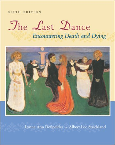 The Last Dance: Encountering Death and Dying 9780767421621