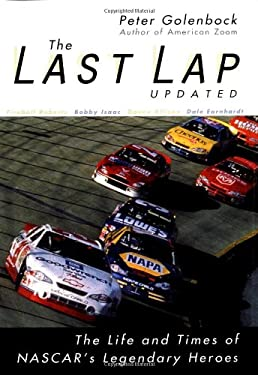 The Last Lap: The Life and Times of NASCAR's Legendary Heroes 9780764565854