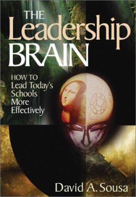 The Leadership Brain: How to Lead Today's Schools More Effectively 9780761939092