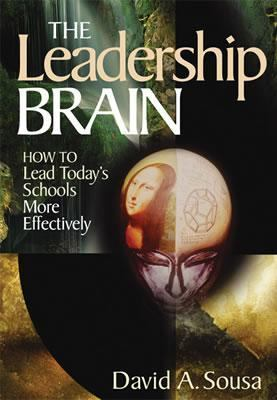 The Leadership Brain: How to Lead Today's Schools More Effectively 9780761939108