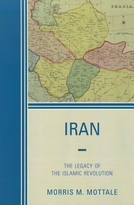 Iran: The Legacy of the Islamic Revolution 9780761856047