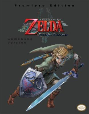 The Legend of Zelda: Twilight Princess (Gamecube Version): Prima Authorized Game Guide 9780761555728