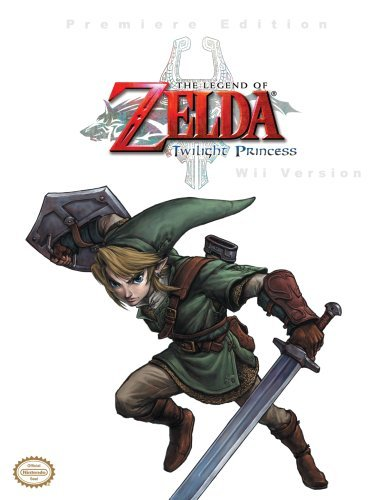 The Legend of Zelda: Twilight Princess (Wii Version): Prima Authorized Game Guide