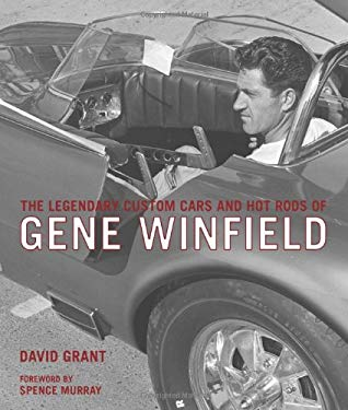 The Legendary Custom Cars and Hot Rods of Gene Winfield 9780760327784