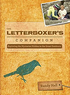 The Letterboxer's Companion: Exploring the Mysteries Hidden in the Great Outdoors 9780762746798