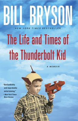 The Life and Times of the Thunderbolt Kid: A Memoir 9780767919371