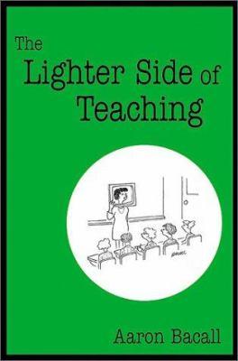 The Lighter Side of Teaching 9780761938040