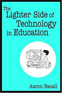 The Lighter Side of Technology in Education 9780761938026