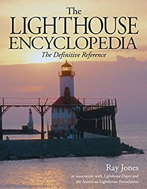 The Lighthouse Encyclopedia: The Definitive Reference 9780762745784