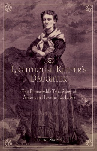 The Lighthouse Keeper's Daughter: The Remarkable True Story of American Heroine Ida Lewis 9780762758807