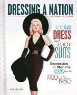 The Little Black Dress and Zoot Suits: Depression and Wartime Fashions from the 1930s to 1950s 9780761358923
