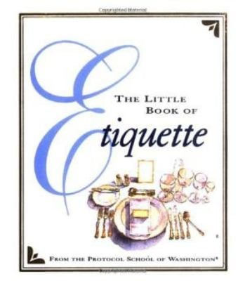 The Little Book of Etiquette 9780762400096