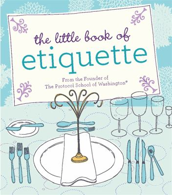 The Little Book of Etiquette 9780762441488