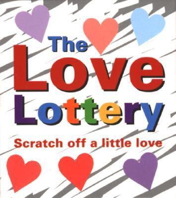 The Love Lottery: Scratch Off a Little Love [With 35 Lottery TicketsWith Heart Shaped Charm] 9780762421091
