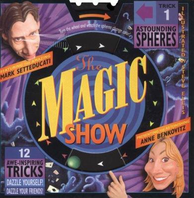 The Magic Show [With Trick Cards] 9780761115953