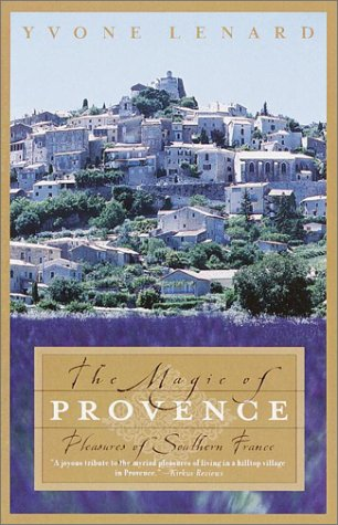 The Magic of Provence: Pleasures of Southern France 9780767906821