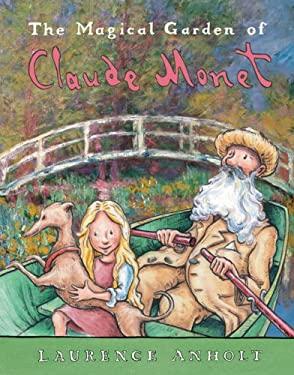 The Magical Garden of Claude Monet 9780764138553