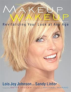 The Makeup Wakeup: Revitalizing Your Look at Any Age 9780762439355