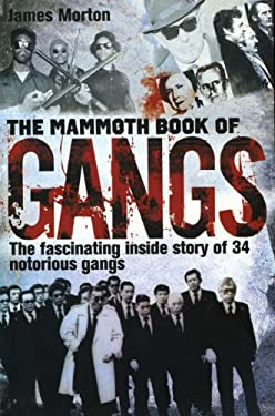 The Mammoth Book of Gangs 9780762444366