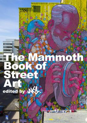 The Mammoth Book of Street Art 9780762445998