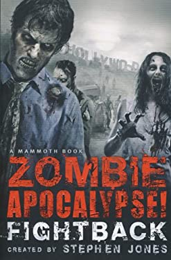 The Mammoth Book of Zombie Apocalypse! Fightback 9780762445981