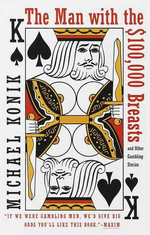 The Man with the $100,000 Breasts: And Other Gambling Stories 9780767904452