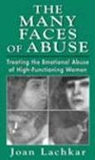 The Many Faces of Abuse: Treating the Emotional Abuse of High-Functioning Women 9780765700650