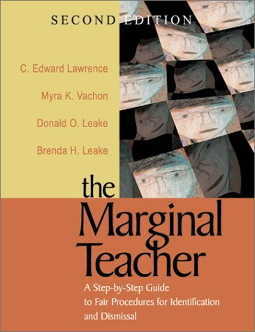 The Marginal Teacher: A Step-By-Step Guide to Fair Procedures for Identification and Dismissal 9780761977681