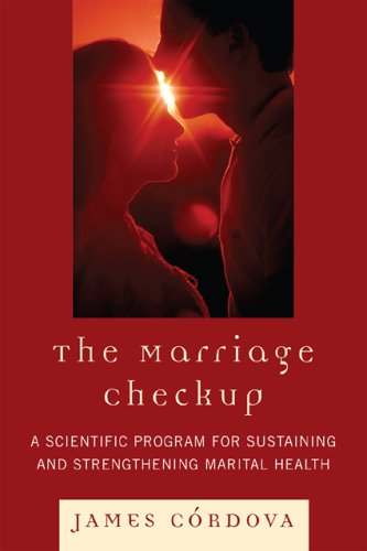 The Marriage Checkup: A Scientific Program for Sustaining and Strengthening Marital Health 9780765706393