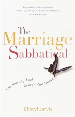 The Marriage Sabbatical: The Journey That Brings You Home 9780767910026