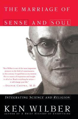 The Marriage of Sense and Soul: Integrating Science and Religion 9780767903431