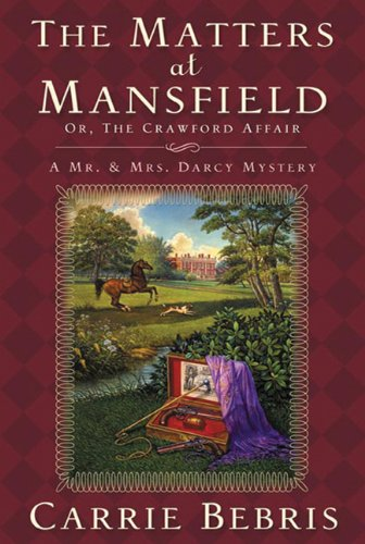 The Matters at Mansfield: Or, the Crawford Affair 9780765323835