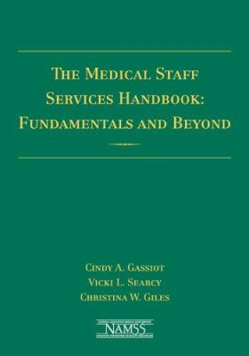 The Medical Staff Services Handbook: Fundamentals and Beyond [With CDROM] 9780763736941
