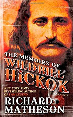 The Memoirs of Wild Bill Hickok 9780765362278